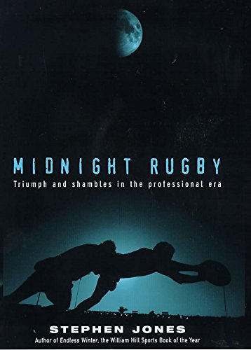 Midnight Rugby: Triumph and Shambles in the Professional Era por Stephen Jones