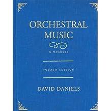 [(Orchestral Music: A Handbook )] [Author: David Daniels] [Nov-2005]