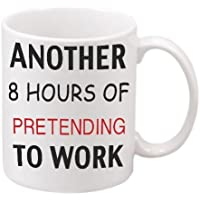 "GrassVillage Another 8 Hours of PRETENDING to Work"" Novelty Ceramic Mug, White, 11 oz"