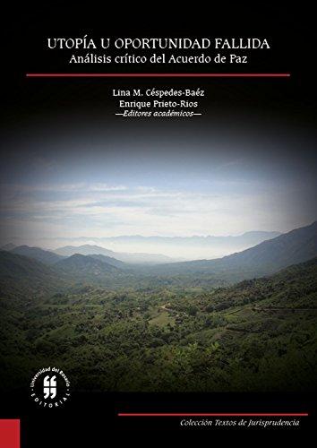 Utopía u oportunidad fallida: Análisis crítico del Acuerdo de Paz (Textos de Jurisprudencia nº 2)