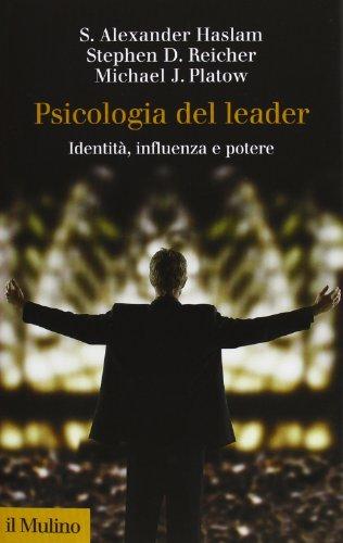 Psicologia del leader. Identità, influenza e potere