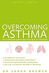 Overcoming Asthma - The Complete Complementary Health Program