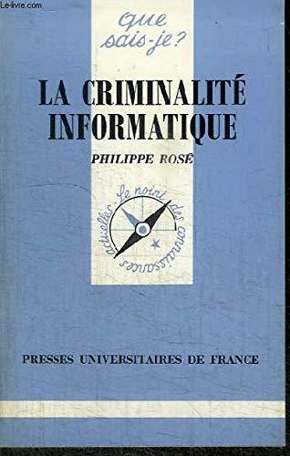 La Criminalité informatique par Philippe Rosé
