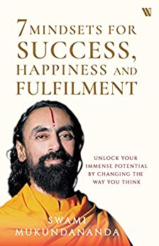 7 Mindsets for Success, Happiness and Fulfilment by [Mukundananda, Swami]