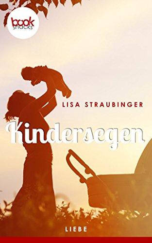 Kindersegen (Kurzgeschichte, Liebe) (Die booksnacks Kurzgeschichten-Reihe 5)