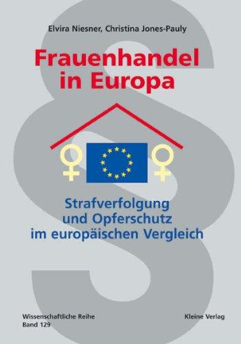 Frauenhandel in Europa/Trafficking in Women in Europe: Strafverfolgung und Opferschutz im europäischen Vergleich/Prosecution and Victim Protection: a comparison in the European context