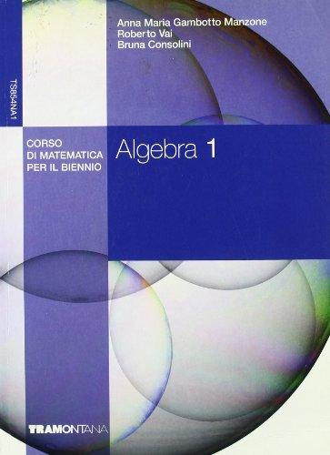 Algebra. Corso di matematica per il biennio. Per gli Ist. tecnici commerciali: 1