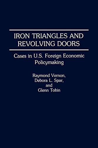 Iron Triangles and Revolving Doors: Cases in U.S. Foreign Economic Policymaking: Cases in United States Foreign Economic Policy Making - Federal Triangle