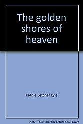 The golden shores of heaven