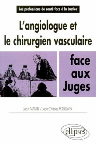 L'angiologue et le chirurgien vasculaire face aux juges