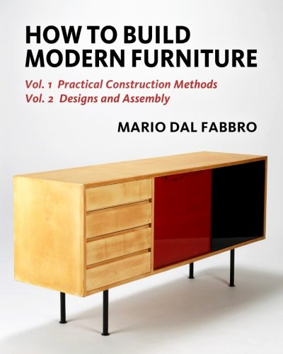 how-to-build-modern-furniture-vol-1-practical-construction-methods-vol-2-designs-and-assembly