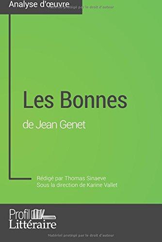 Les Bonnes de Jean Genet (Analyse approfondie): Approfondissez Votre Lecture Des Oeuvres Classiques Et Modernes Avec Profil-Litteraire.Fr