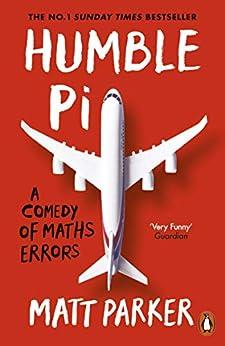 Humble Pi: A Comedy of Maths Errors (English Edition) van [Parker, Matt]