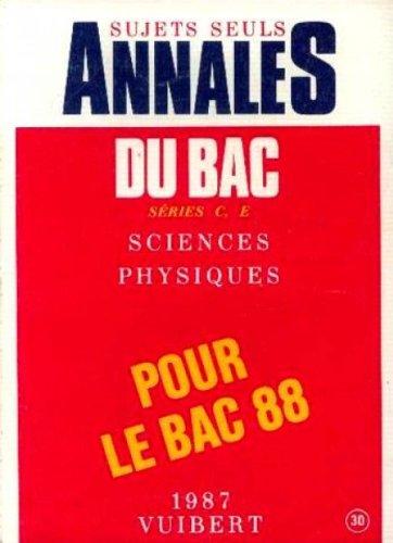 Annales du bac series C, E sciences physique pour le bac 88
