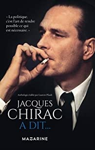Jacques Chirac a dit... par Laurent Pfaadt