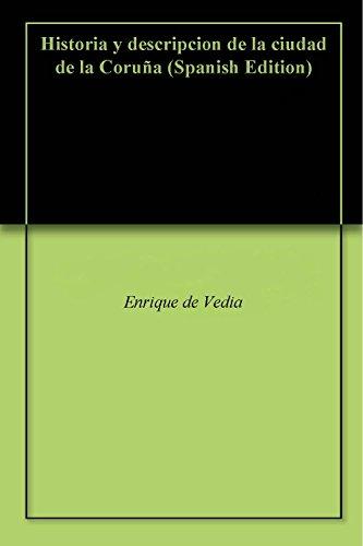 Historia y descripcion de la ciudad de la Coruña