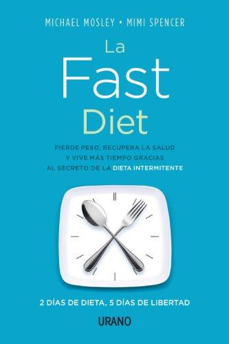 La-Fast-Diet-Pierde-peso-recupera-la-salud-y-vive-ms-tiempo-gracias-al-secreto-del-ayuno-intermitente-Nutricin-y-diettica