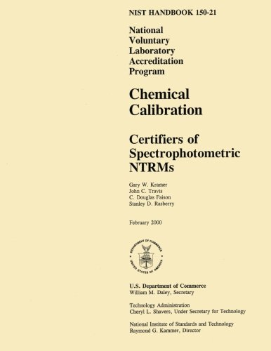 Nist Handbook 150-21: National Voluntary Laboratory Accreditation Program, Chemical Calibration Certifiers of Spectrophotometric Ntrms por U. S. Department of Commerce