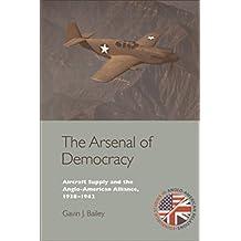 Arsenal of Democracy (Edinburgh Studies in Anglo-American Relations EUP)