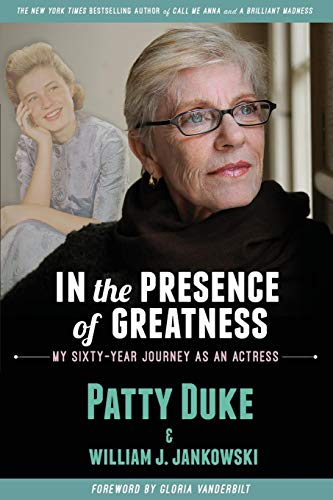 IN THE PRESENCE OF GREATNESS: My Sixty-Year Journey as an Actress -