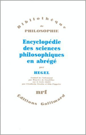 Encyclopédie des sciences philosophiques en abrégé: (1830) de G.W.F. Hegel ,Friedhelm Nicolin (Sous la direction de),Otto Pöggeler (Sous la direction de) ( 11 avril 1990 )