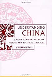 Understanding China: A Guide to China's Economy, History, and Political Structure