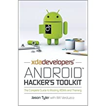 XDA Developers' Android Hacker's Toolkit: The Complete Guide to Rooting, ROMs and Theming by Jason Tyler (2012-05-29)