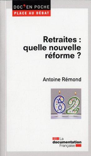 Retraites : quelle nouvelle réforme ? par Antoine Rémond