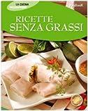Scarica Libro Ricette senza grassi (PDF,EPUB,MOBI) Online Italiano Gratis