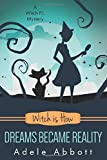 Witch Is How Dreams Became Reality (A Witch P.I. Mystery, Band 32)