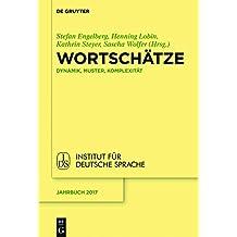 Wortschätze: Dynamik, Muster, Komplexität (Jahrbuch des Instituts für Deutsche Sprache 2017)