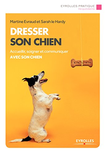 Dresser son chien: Amazon.co.uk: Martine Evraud, Sarah Le