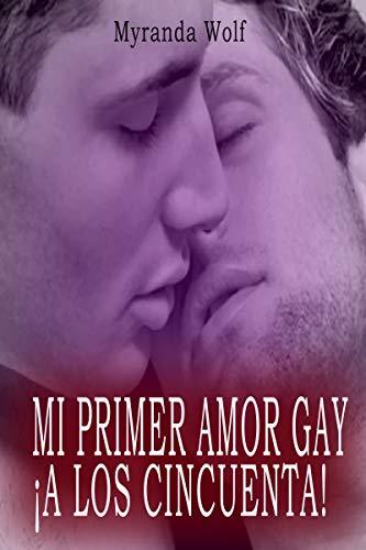 Mi primer amor gay ¡a los cincuenta!: Erotica gay en español