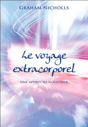 Le voyage extracorporel - Une approche novatrice par Graham Nicholls