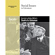 Suicide in Arthur Miller's the Death of a Salesman (Social Issues in Literature (Library))