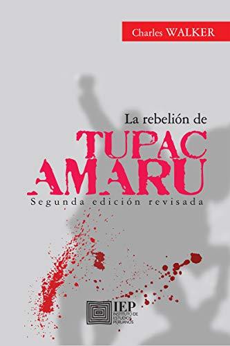 La rebelión de Tupac Amaru eBook: Charles Walker: Amazon.es ...
