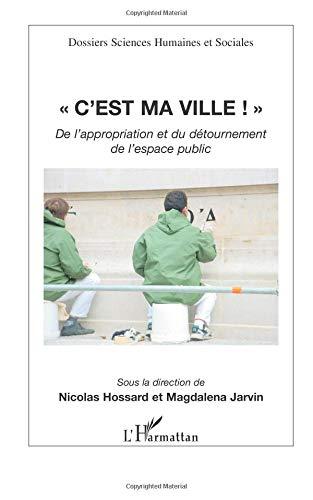 C'est ma ville : De l'appropriation et du détournement de l'espace public