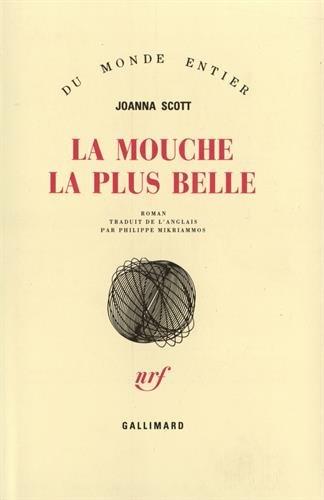 La Mouche la plus belle par Joanna Scott