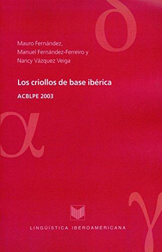 Los criollos de base ibérica: ACBLPE 2003. (Lingüística Iberoamericana n 24)