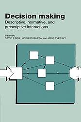 Decision Making: Descriptive, Normative, and Prescriptive Interactions