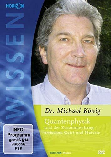 Netzwerk-könig (Quantenphysik und der Zusammenhang zwischen Geist und Materie - Dr. Michael König)