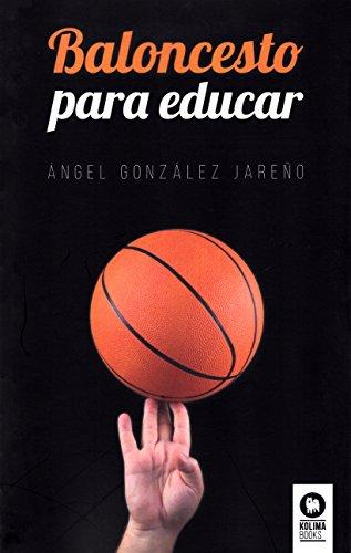 Baloncesto para educar por Ángel González Jareño