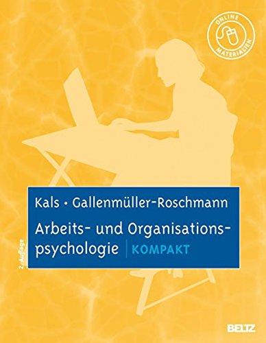 Arbeits- und Organisationspsychologie kompakt: Mit Online-Materialien
