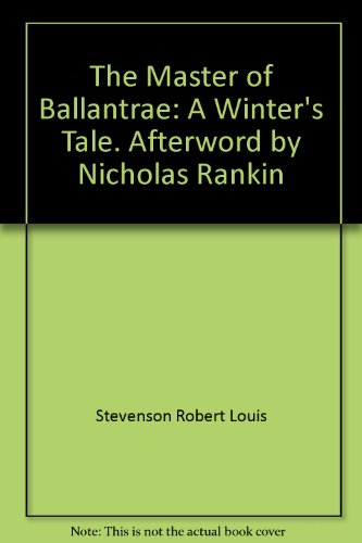 The Master of Ballantrae: A Winter's Tale. Afterword by Nicholas Rankin