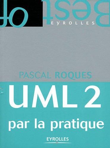 UML 2 par la pratique : Etude de cas et exercices corrigés