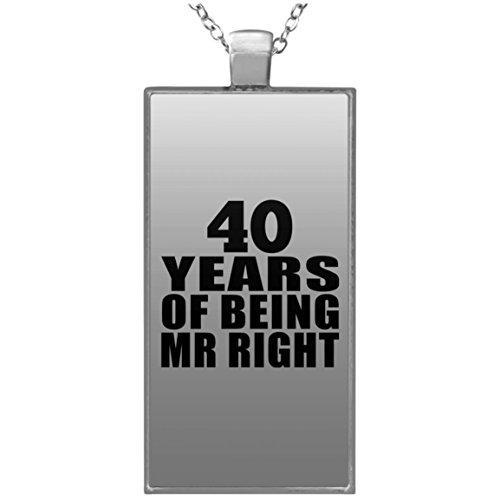 40th Anniversary 40 Years Of Being Mr Right - Rectangle Necklace Halskette Rechteck Versilberter Anhänger - Geschenk zum Geburtstag Jahrestag Muttertag Vatertag Ostern