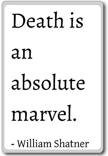 Muerte Es Una absoluta Marvel.-William Shatner