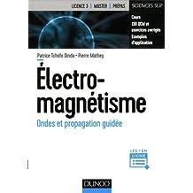 Electromagnétisme - Ondes et propagation guidée