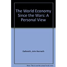 The World Economy Since the Wars: A Personal View