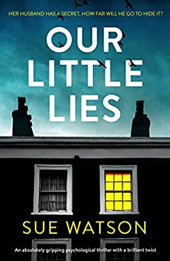 Our Little Lies: An absolutely gripping psychological thriller with a brilliant twist (English Edition)